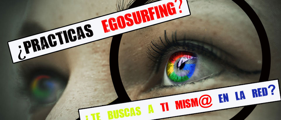 egosurfing, egoearching, redes, sociales, acoso, ciber, ciberbulliyng, ataque, identidad